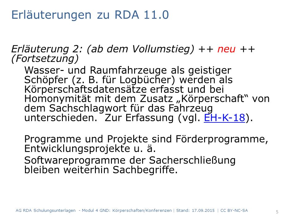 Erläuterungen zu RDA 11.0 Erläuterung 2: (ab dem Vollumstieg) ++ neu ++ (Fortsetzung)