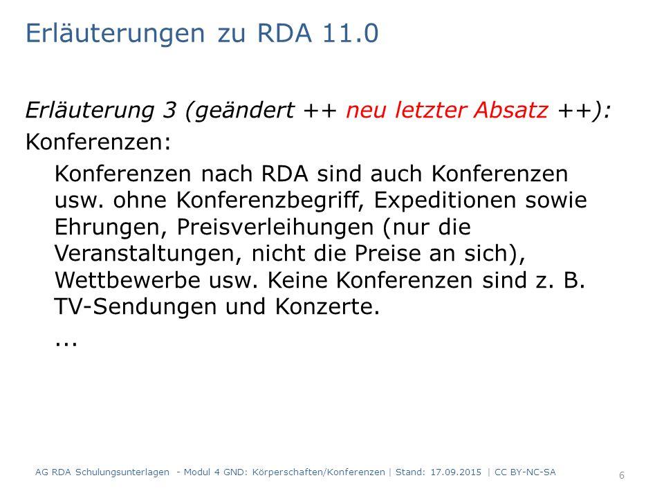 Erläuterungen zu RDA 11.0 Erläuterung 3 (geändert ++ neu letzter Absatz ++): Konferenzen: