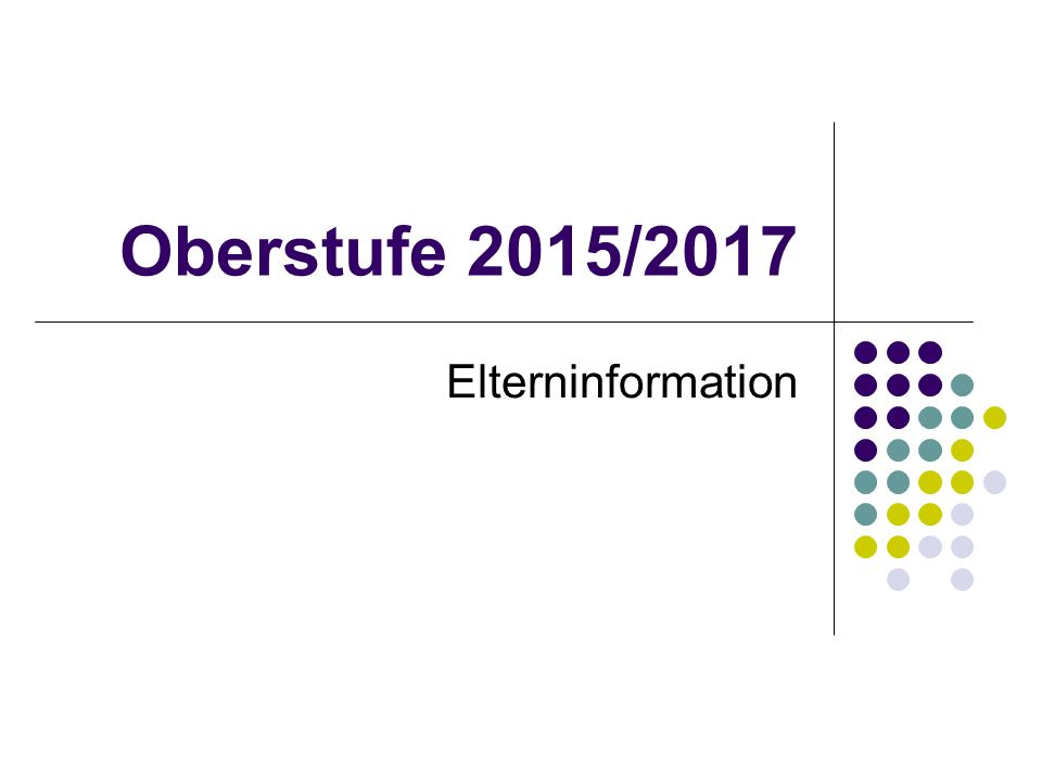 Oberstufe 2015/2017 Elterninformation