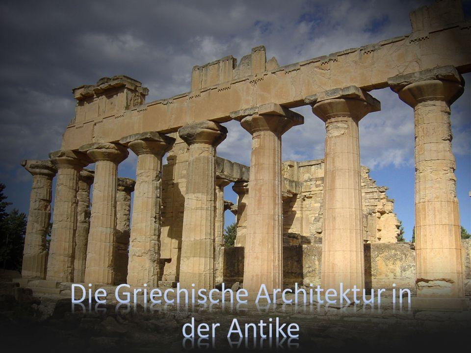 Die Griechische Architektur in der Antike