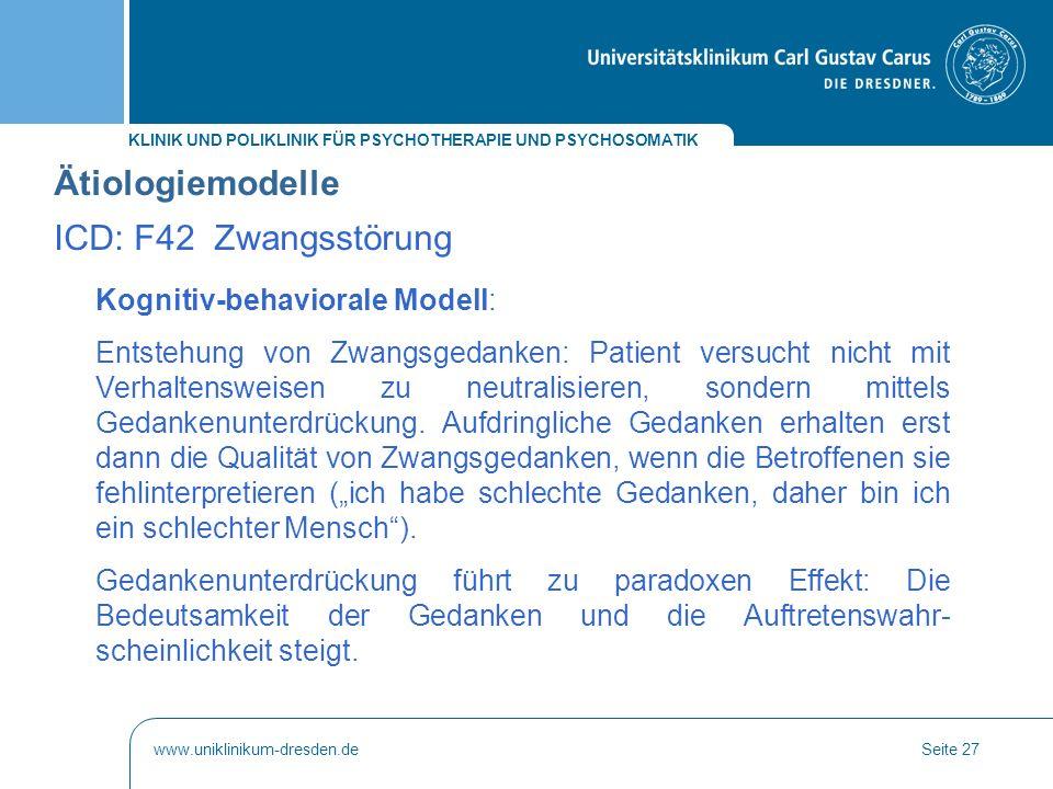 Ätiologiemodelle ICD: F42 Zwangsstörung Kognitiv-behaviorale Modell:
