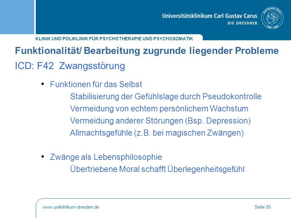 Funktionalität/ Bearbeitung zugrunde liegender Probleme ICD: F42 Zwangsstörung
