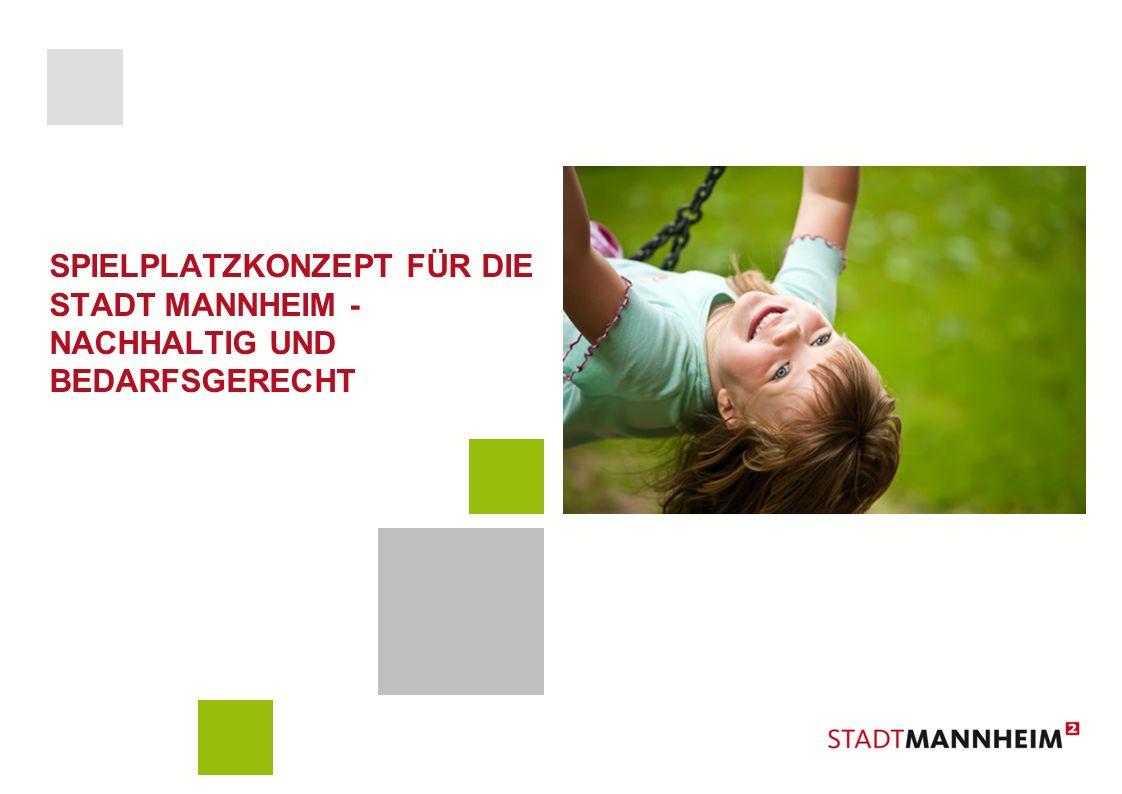 Spielplatzkonzept für die Stadt Mannheim - nachhaltig und bedarfsgerecht