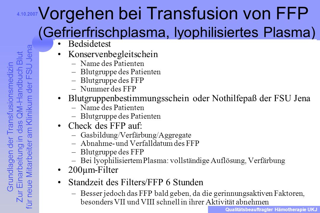 Vorgehen bei Transfusion von FFP (Gefrierfrischplasma, lyophilisiertes Plasma)