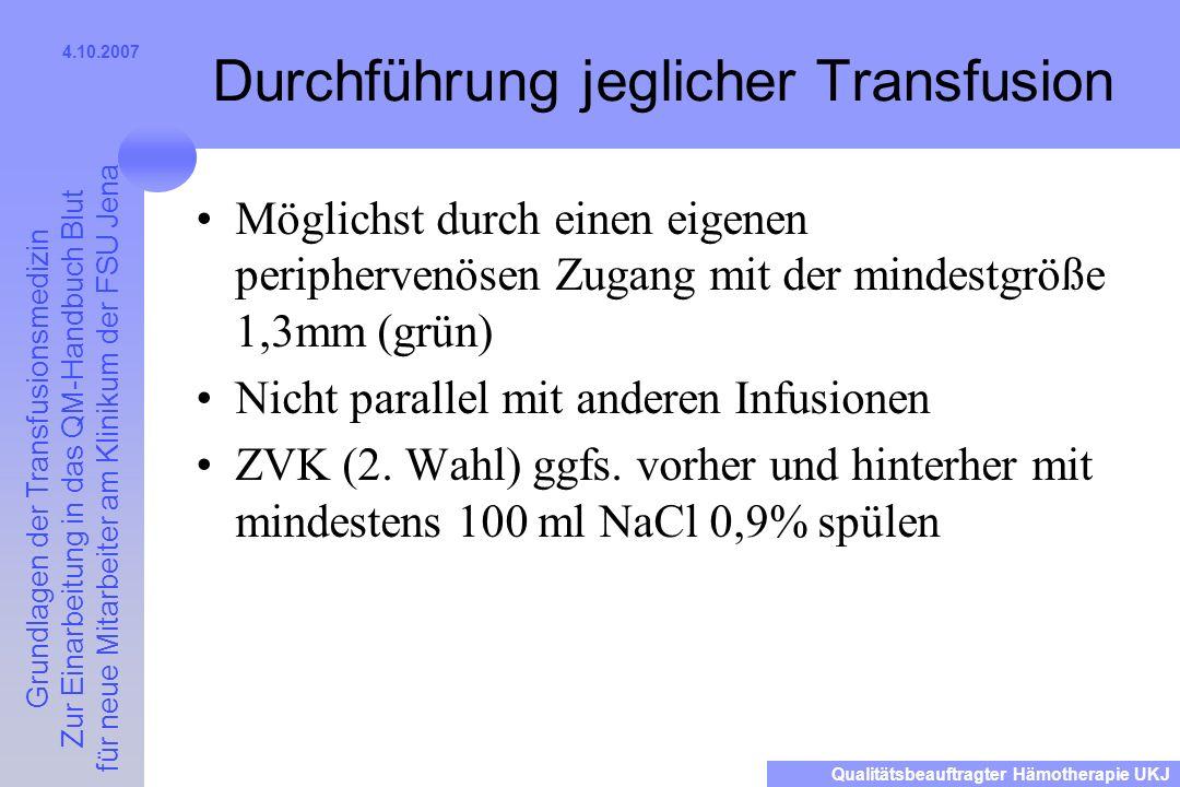 Durchführung jeglicher Transfusion