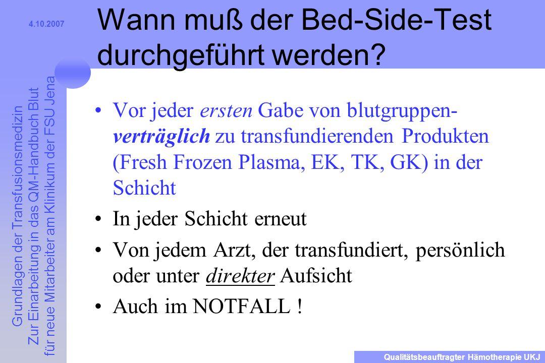 Wann muß der Bed-Side-Test durchgeführt werden