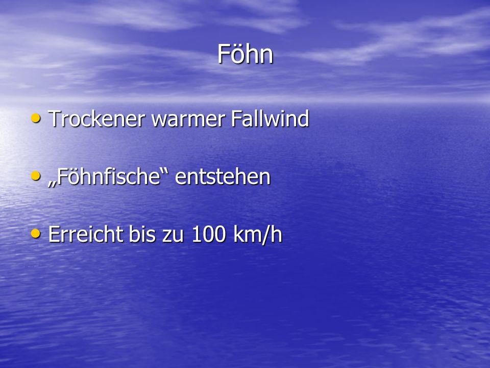 "Föhn Trockener warmer Fallwind ""Föhnfische entstehen"