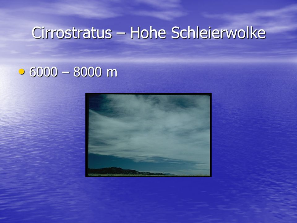Cirrostratus – Hohe Schleierwolke
