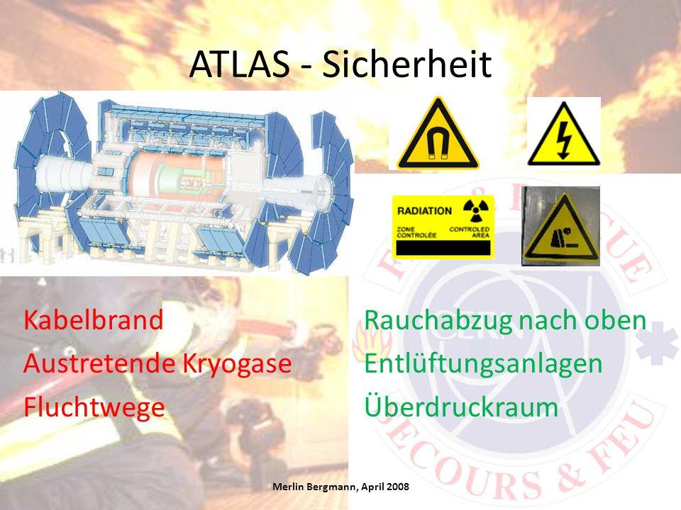 ATLAS - Sicherheit Kabelbrand Rauchabzug nach oben Austretende Kryogase Entlüftungsanlagen Fluchtwege Überdruckraum