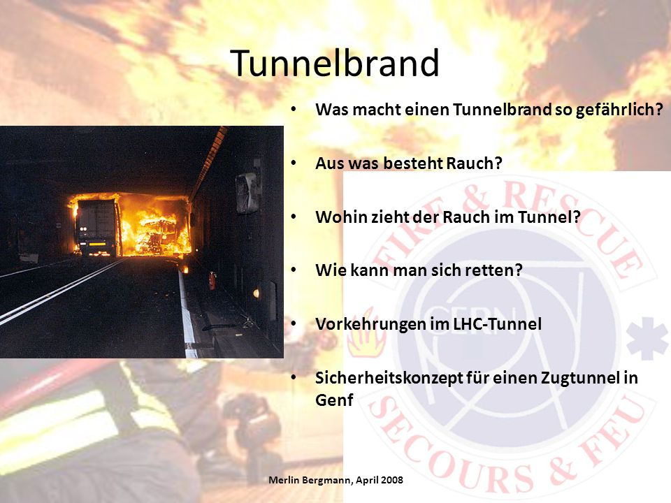 Tunnelbrand Was macht einen Tunnelbrand so gefährlich