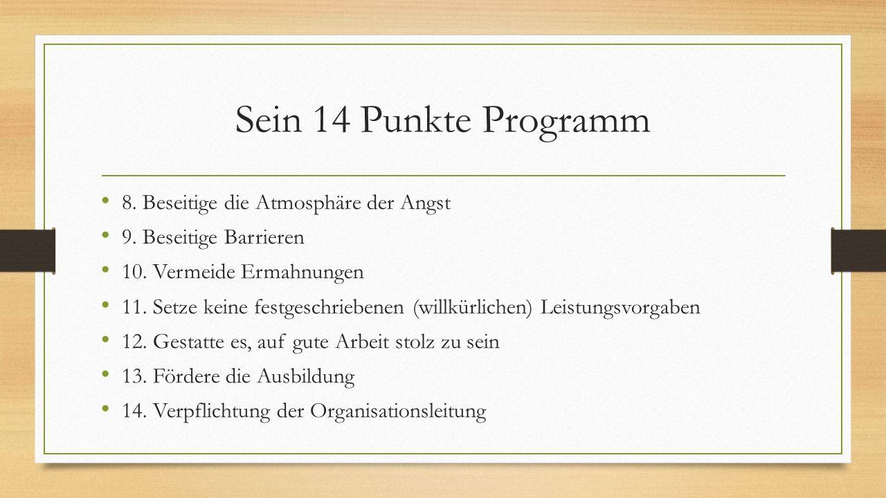 Sein 14 Punkte Programm 8. Beseitige die Atmosphäre der Angst