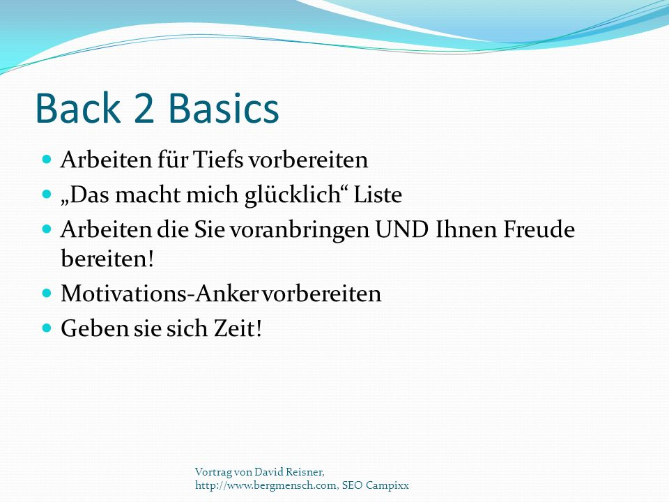 Back 2 Basics Arbeiten für Tiefs vorbereiten