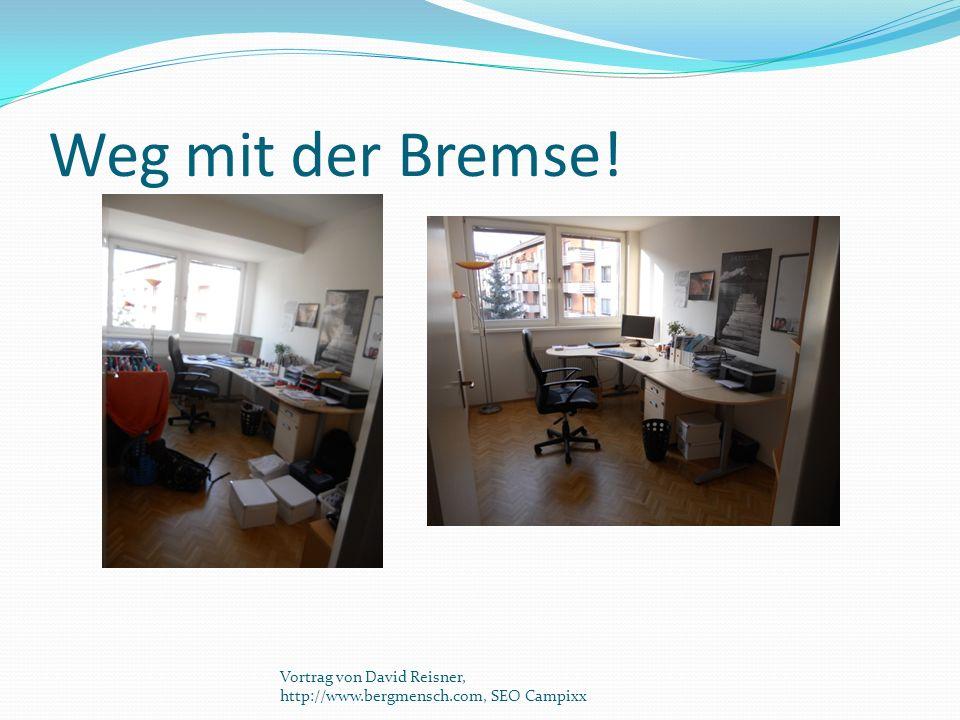 Weg mit der Bremse! Vortrag von David Reisner, http://www.bergmensch.com, SEO Campixx