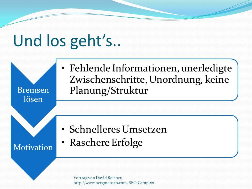 Und los geht's.. Bremsen lösen. Fehlende Informationen, unerledigte Zwischenschritte, Unordnung, keine Planung/Struktur.