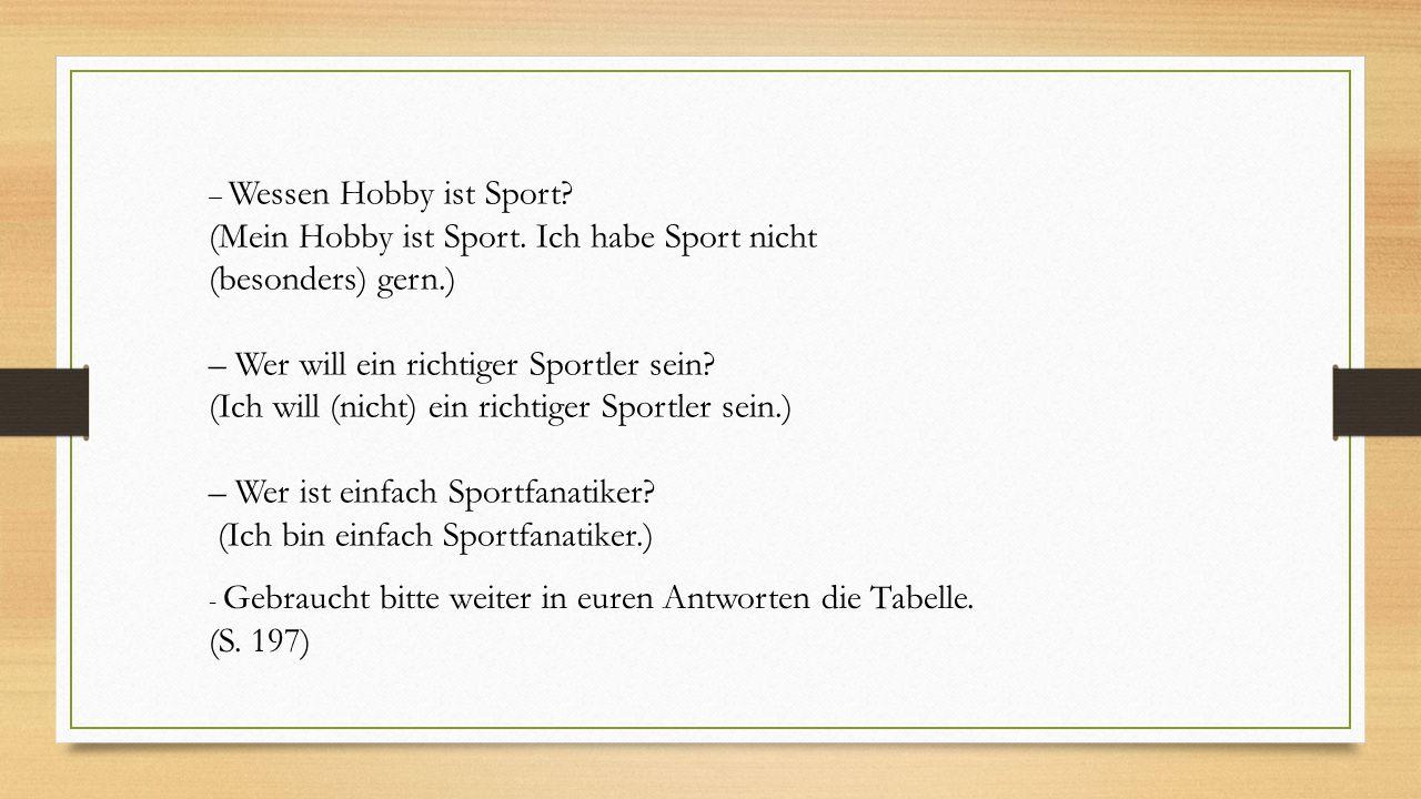 (Mein Hobby ist Sport. Ich habe Sport nicht (besonders) gern.)