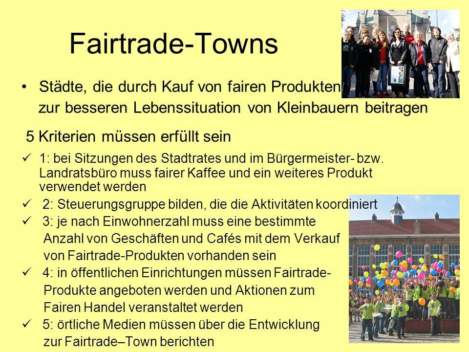 Fairtrade-Towns Städte, die durch Kauf von fairen Produkten