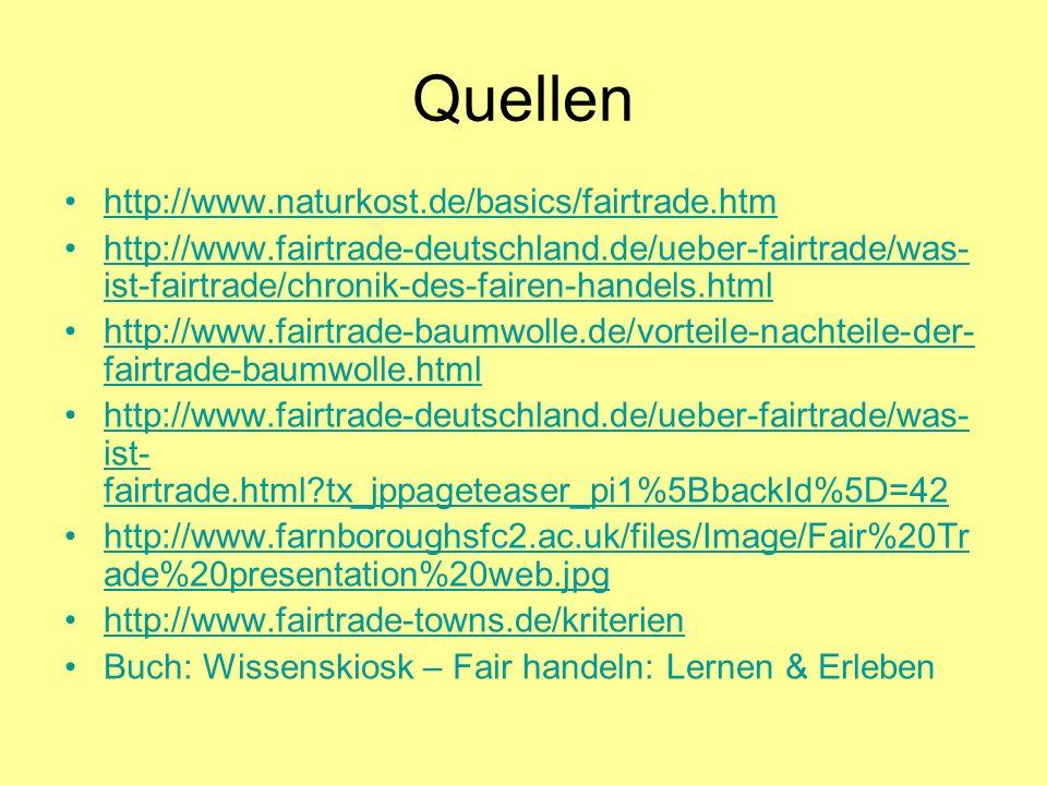Quellen http://www.naturkost.de/basics/fairtrade.htm