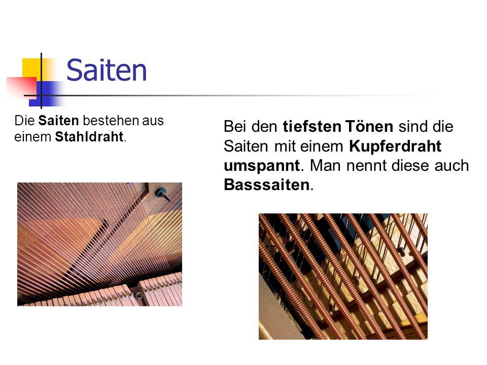 Saiten Die Saiten bestehen aus einem Stahldraht.