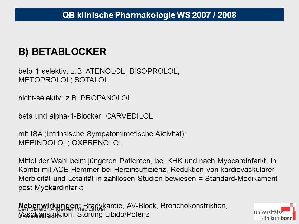 B) BETABLOCKER beta-1-selektiv: z.B. ATENOLOL, BISOPROLOL,