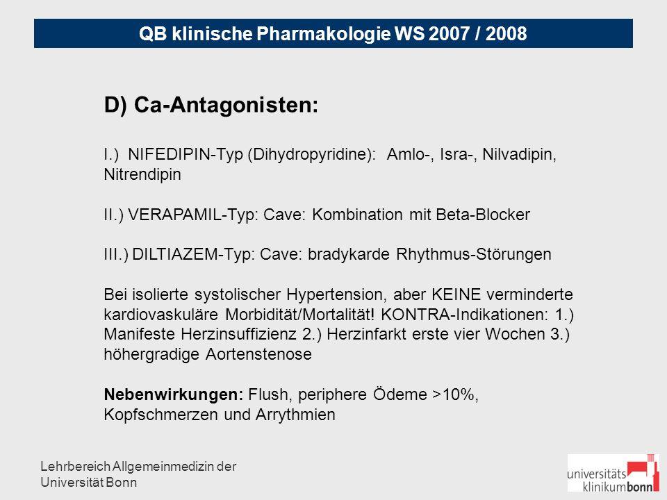 D) Ca-Antagonisten: I.) NIFEDIPIN-Typ (Dihydropyridine): Amlo-, Isra-, Nilvadipin, Nitrendipin.