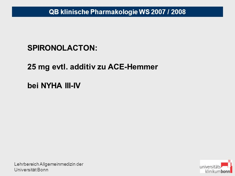 25 mg evtl. additiv zu ACE-Hemmer bei NYHA III-IV