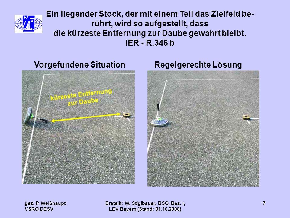 Ein liegender Stock, der mit einem Teil das Zielfeld be-