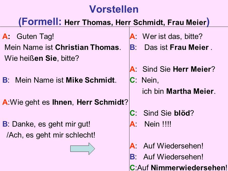 Vorstellen (Formell: Herr Thomas, Herr Schmidt, Frau Meier)