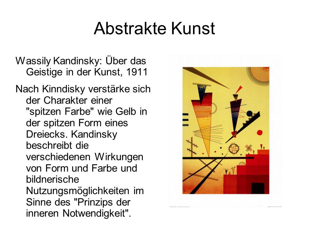 Abstrakte Kunst Wassily Kandinsky: Über das Geistige in der Kunst, 1911.