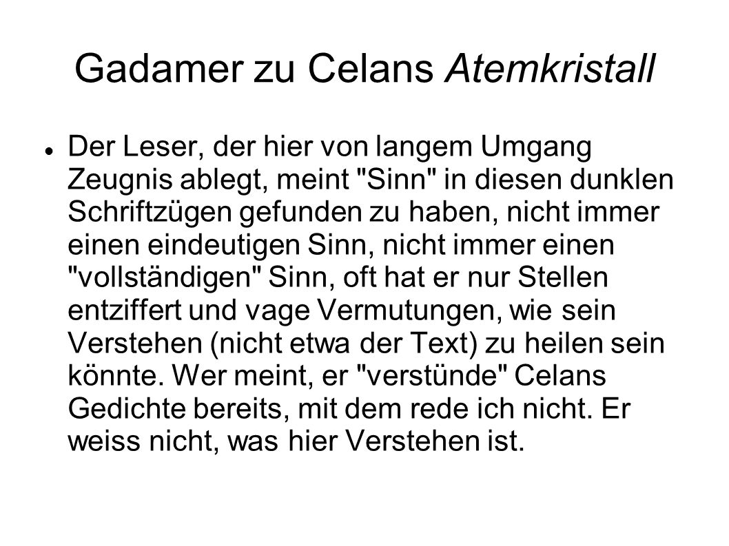 Gadamer zu Celans Atemkristall