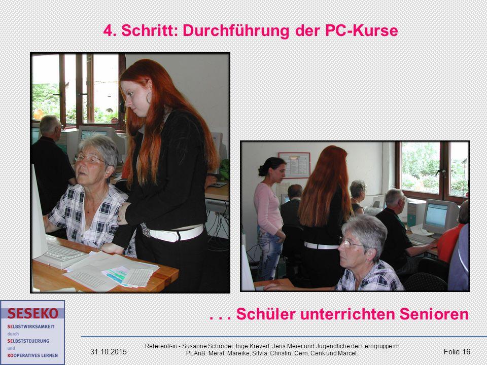 4. Schritt: Durchführung der PC-Kurse