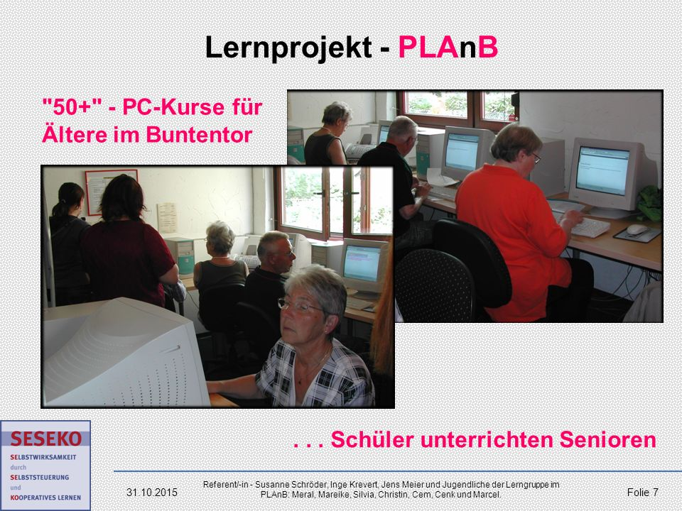 Lernprojekt - PLAnB 50+ - PC-Kurse für Ältere im Buntentor