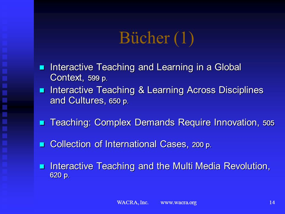 Bücher (1) Interactive Teaching and Learning in a Global Context, 599 p. Interactive Teaching & Learning Across Disciplines and Cultures, 650 p.