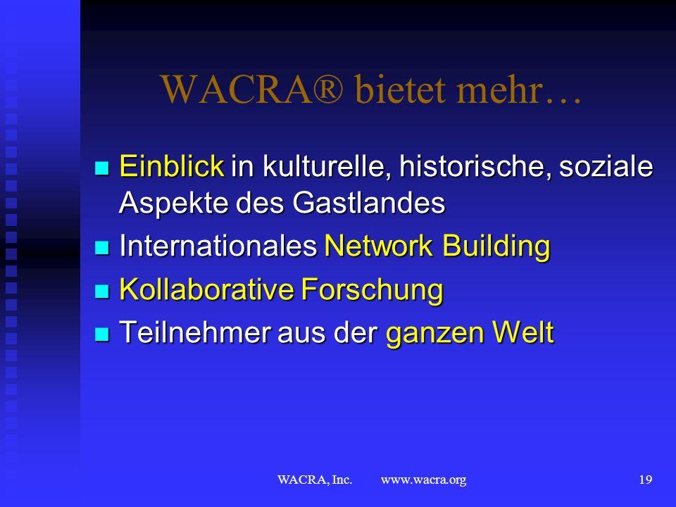 WACRA® bietet mehr…Einblick in kulturelle, historische, soziale Aspekte des Gastlandes. Internationales Network Building.