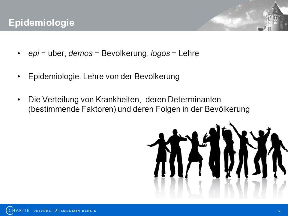 Epidemiologie epi = über, demos = Bevölkerung, logos = Lehre