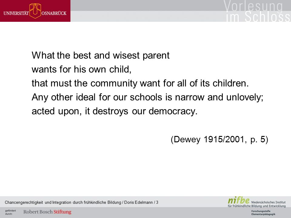 What the best and wisest parent wants for his own child,