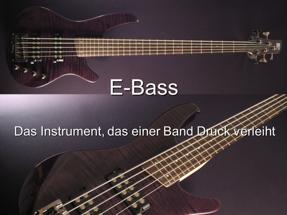 Referat: E-Bass Das Instrument, das einer Band Druck verleiht