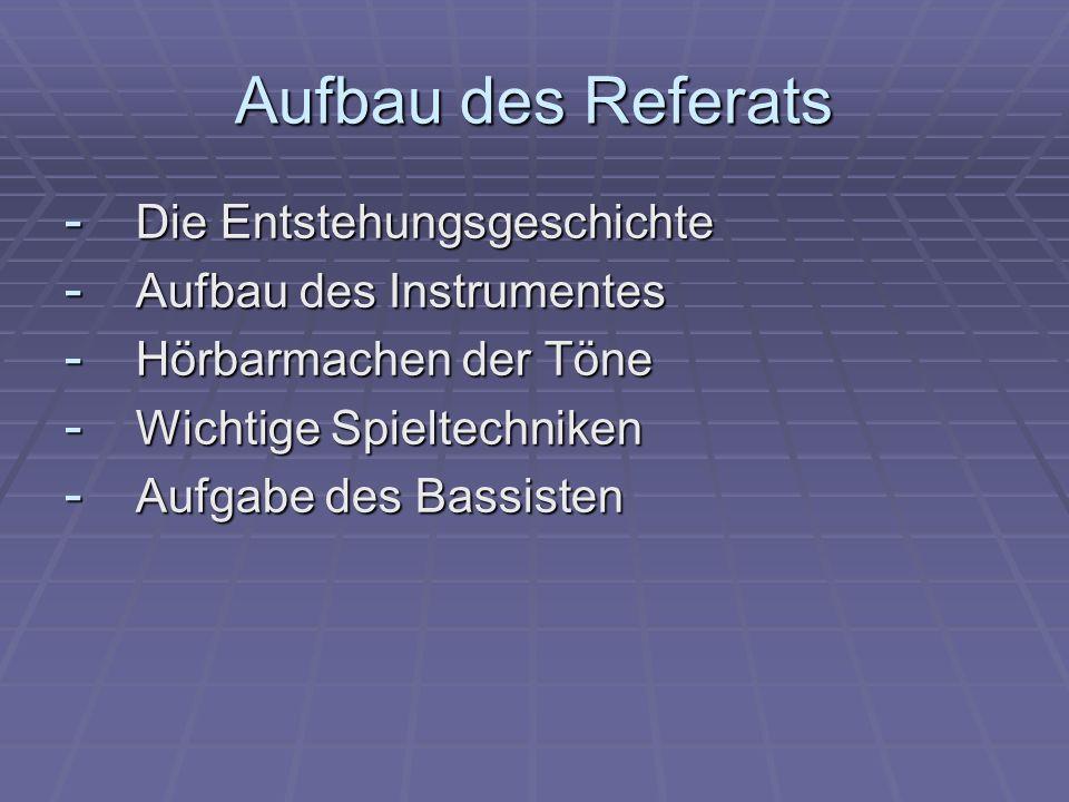 Aufbau des Referats Die Entstehungsgeschichte Aufbau des Instrumentes