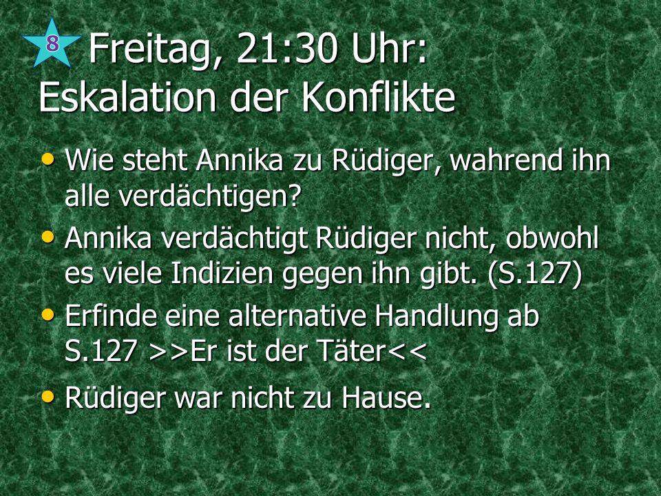 Freitag, 21:30 Uhr: Eskalation der Konflikte