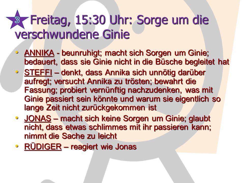 Freitag, 15:30 Uhr: Sorge um die verschwundene Ginie
