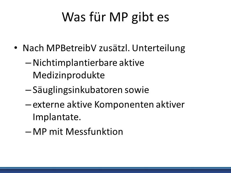 Was für MP gibt es Nach MPBetreibV zusätzl. Unterteilung