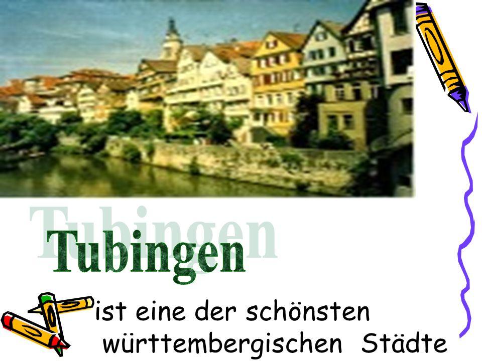 Tubingen ist eine der schönsten württembergischen Städte