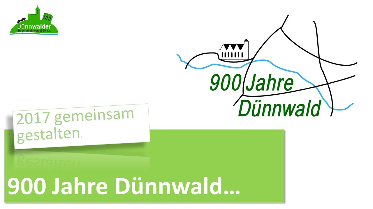2017 gemeinsam gestalten. 900 Jahre Dünnwald…