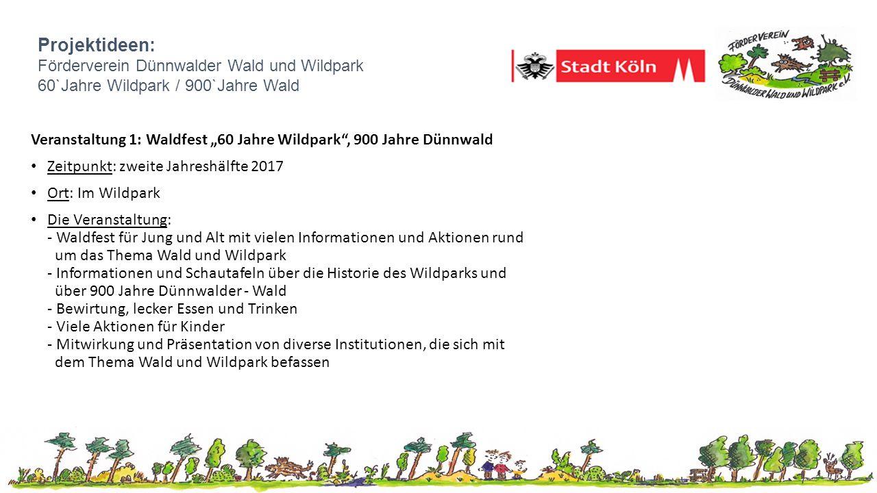 Projektideen: Förderverein Dünnwalder Wald und Wildpark 60`Jahre Wildpark / 900`Jahre Wald