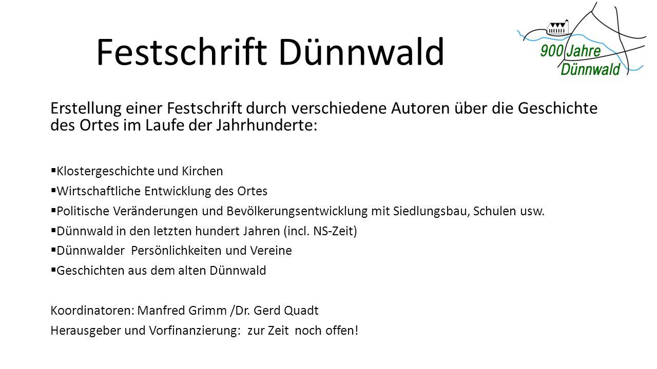 Festschrift Dünnwald Erstellung einer Festschrift durch verschiedene Autoren über die Geschichte des Ortes im Laufe der Jahrhunderte: