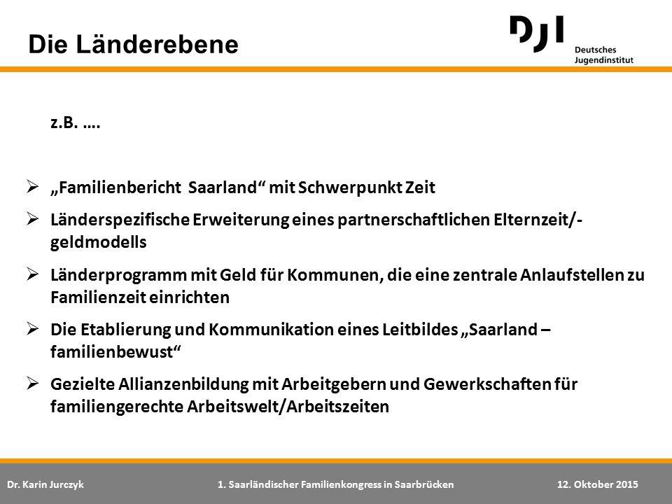 """Die Länderebene z.B. …. """"Familienbericht Saarland mit Schwerpunkt Zeit."""