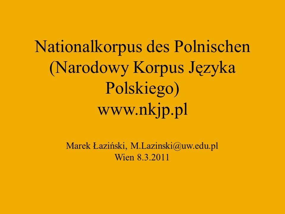 Marek Łaziński, M.Lazinski@uw.edu.pl Wien 8.3.2011