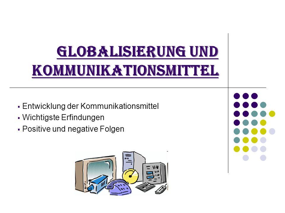 Globalisierung und Kommunikationsmittel