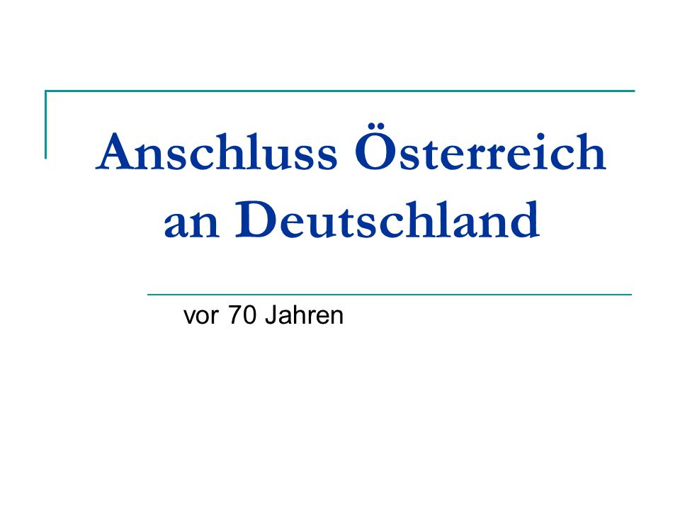 Anschluss Österreich an Deutschland