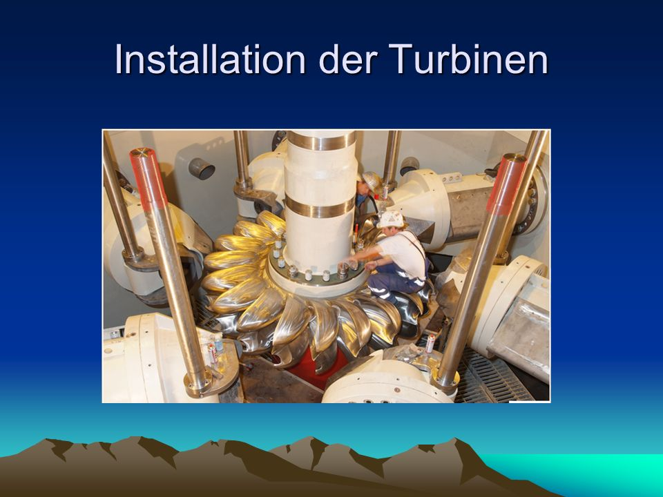 Installation der Turbinen