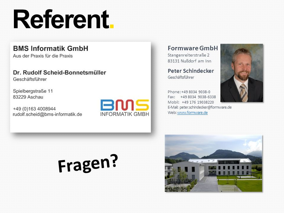 Referent. Fragen Formware GmbH Peter Schindecker